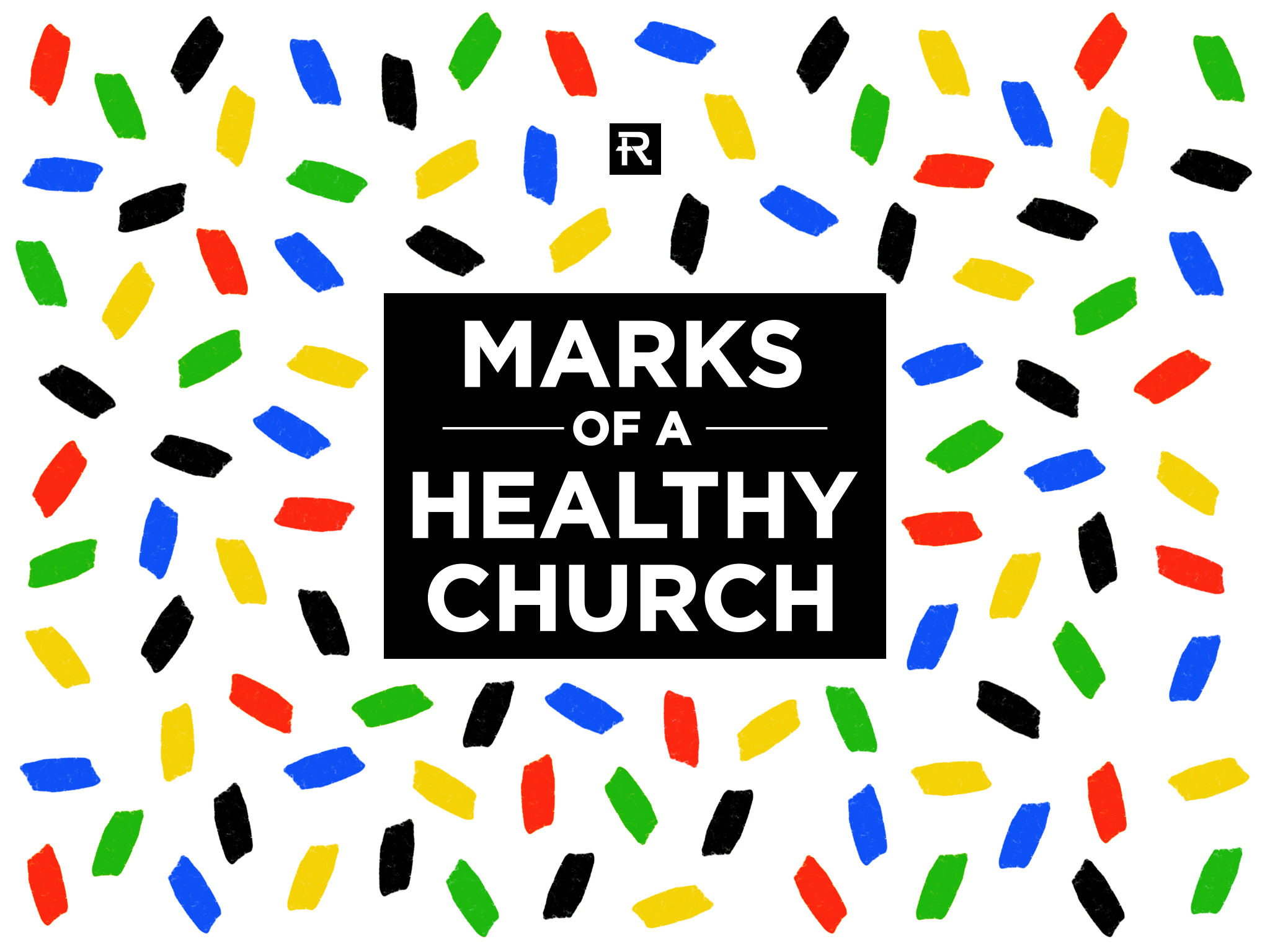 Marks of a Healthy Church Pt. 1